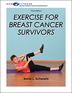 Exercise for Breast Cancer Survivors, Third Edition
